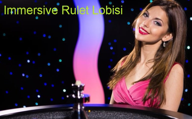 Immersive rulet lobisi
